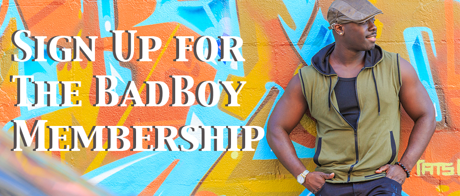 Sign Up for the Bad Boy Membership!!