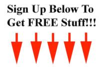 Sign Up Below To Get FREE Stuff
