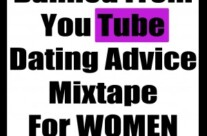 Banned From YouTube Dating Mixtape for Women