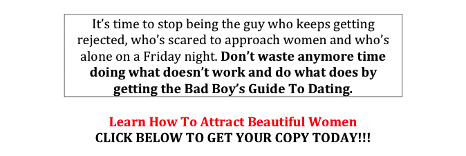 The bad boys guide to dating